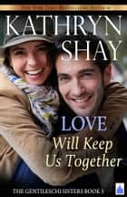 Love Will Keep Us Together ebook by