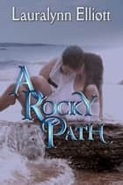 A Rocky Path ebook by Lauralynn Elliott