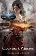 The Infernal Devices 3: Clockwork Princess ekitaplar by Cassandra Clare