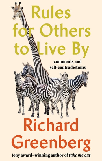 Rules for Others to Live By - Comments and Self-Contradictions ebook by Richard Greenberg