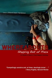 WHEREABOUTS: Stepping Out of Place - An Outside in Literary & Travel Magazine Anthology ebook by Brandi Dawn Henderson