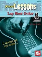 First Lessons Lap Steel Guitar 電子書 by Jay Leach