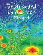 Restranded On Another Planet ebook by Sara Casalino