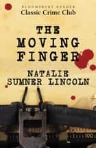 The Moving Finger ebook by Natalie Sumner Lincoln