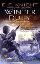 Winter Duty - A Novel of the Vampire Earth ebook by E.E. Knight