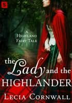 The Lady and the Highlander ebook by