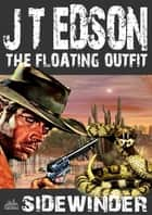 The Floating Outfit 13: Sidewinder eBook by J.T. Edson