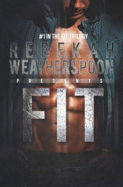 Fit - The Fit Trilogy, #1 ebook by Rebekah Weatherspoon