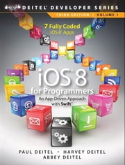 iOS 8 for Programmers - An App-Driven Approach with Swift ebook by Harvey M. Deitel,Abbey Deitel,Paul Deitel