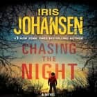 Chasing the Night audiobook by Iris Johansen