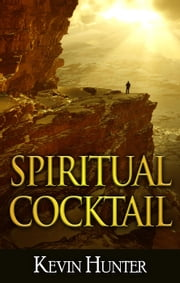Spiritual Cocktail ebook by Kevin Hunter