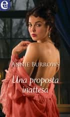 Una proposta inattesa (eLit) ebook by Annie Burrows