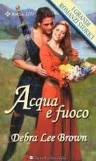 Acqua e fuoco ebook by Debra lee Brown