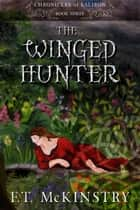 The Winged Hunter ebook by F.T. McKinstry