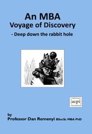 An MBA Voyage of Discovery: Deep Down the Rabbit Hole ebook by Dan Remenyi