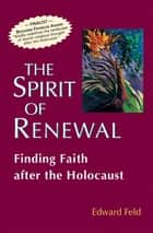 The Spirit of Renewal ebook by Rabbi Edward Feld