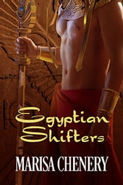 Egyptian Shifters ebook by Marisa Chenery