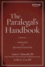 The Paralegal's Handbook - A Complete Reference for All Your Daily Tasks ebook by Anita Haworth,Lesley Cox