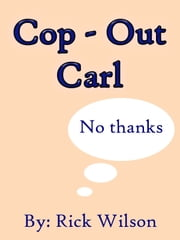 Cop-Out Carl ebook by Rick Wilson