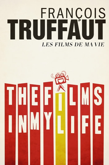The Films in My Life ebook by François Truffaut