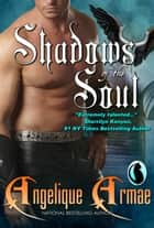 Shadows of the Soul ebook by Angelique Armae