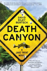 Death Canyon - A Jake Trent Novel ebook by David Riley Bertsch