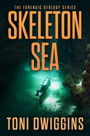 Skeleton Sea ebook by Toni Dwiggins