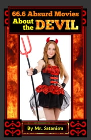 66.6 Absurd Movies About the Devil ebook by Mr. Satanism