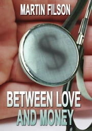 Between Love and Money ebook by Martin Filson