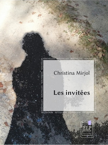 Les invitées eBook by Christina Mirjol