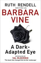A Dark-Adapted Eye ebook by Barbara Vine