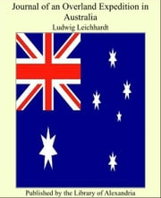 Journal of an Overland Expedition in Australia ebook by Ludwig Leichhardt