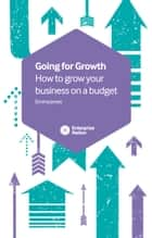 Going for Growth - How to grow your business on a budget ebook by Emma Jones