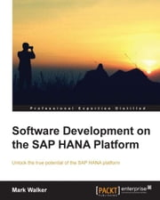 Software Development on the SAP HANA Platform ebook by Mark Walker