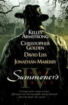 Four Summoner's Tales ebook by Kelley Armstrong, David Liss, Christopher Golden,...