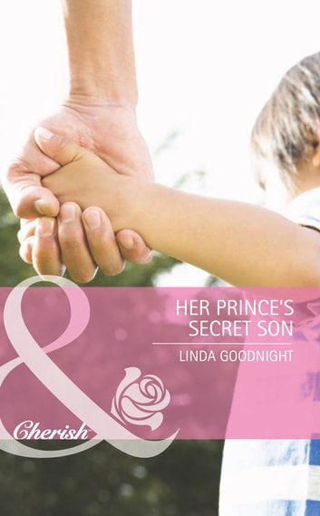 Her Prince's Secret Son (Mills & Boon Romance) (By Royal Appointment, Book 10) eBook by Linda Goodnight