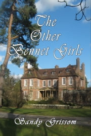 The Other Bennet Girls ebook by Sandy Grissom