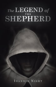 The LEGEND of THE SHEPHERD ebook by IOANNIS NIGHT