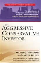 The Aggressive Conservative Investor ebook by Martin J. Whitman, Martin Shubik, Gene Isenberg