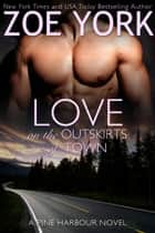 Love on the Outskirts of Town ebook by Zoe York