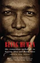 Being Human - the companion anthology to Staying Alive and Being Alive ebook by Neil Astley