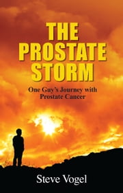 The Prostate Storm ebook by Steve Vogel