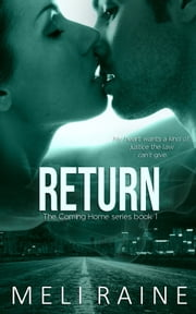 Return (Coming Home #1) - Romantic Suspense ebook by Meli Raine
