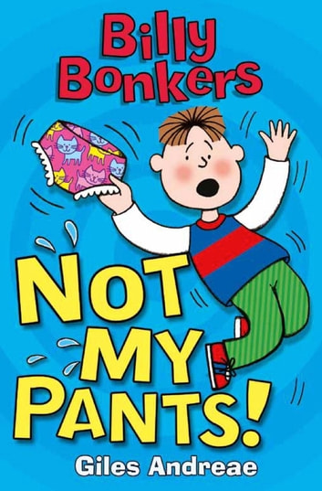 Not My Pants! eBook by Giles Andreae
