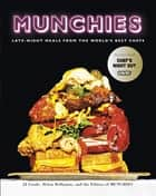 Munchies - Late-Night Meals from the World's Best Chefs ebook by JJ Goode, Helen Hollyman, The Editors of MUNCHIES