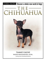The Chihuahua ebook by Tammy Gagne