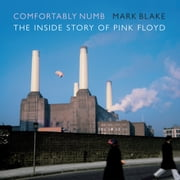 Comfortably Numb - The Inside Story of Pink Floyd audiobook by Mark Blake
