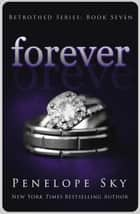 Forever - Betrothed, #7 ebook by Penelope Sky