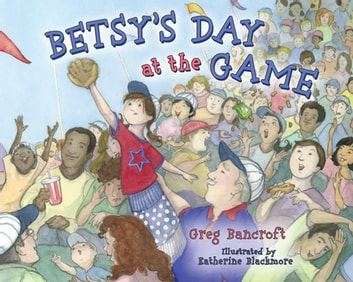 Betsy's Day at the Game ebook by Greg Bancroft