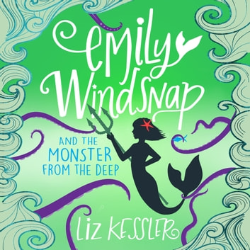 Emily Windsnap and the Monster from the Deep - Book 2 audiobook by Liz Kessler